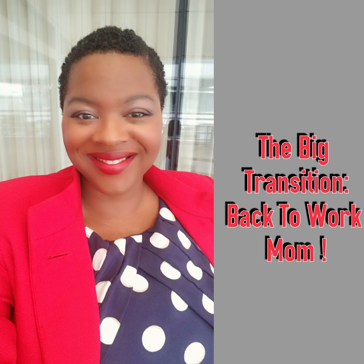 The Big Transition: Back To Work Mom!